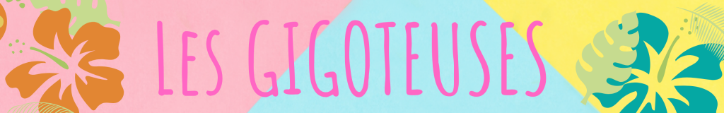 Les Gigoteuses